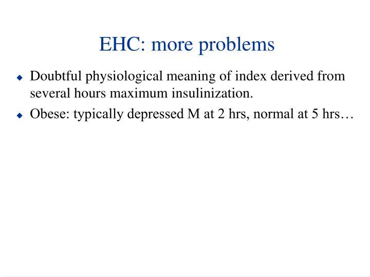 EHC: more problems