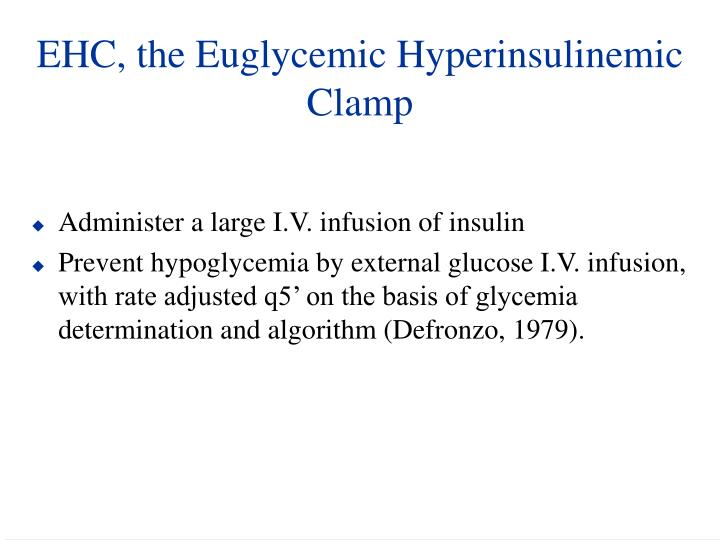 EHC, the Euglycemic Hyperinsulinemic Clamp