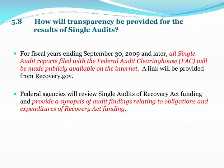5.8       How will transparency be provided for the results of Single Audits?