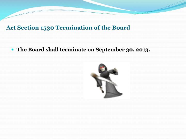 Act Section 1530 Termination of the Board