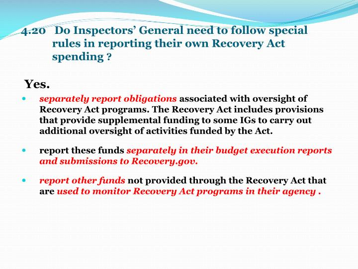 4.20   Do Inspectors' General need to follow special rules in reporting their own Recovery Act spending
