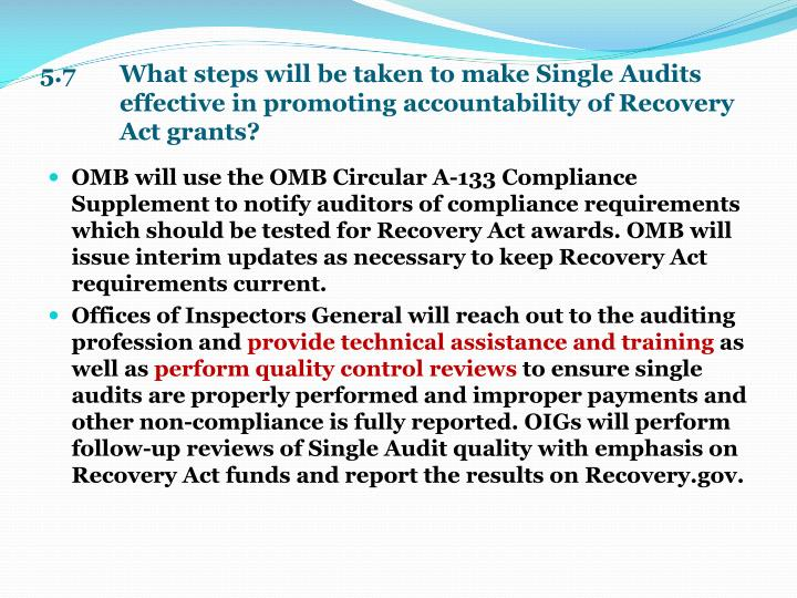 5.7  What steps will be taken to make Single Audits effective in promoting accountability of Recovery Act grants?
