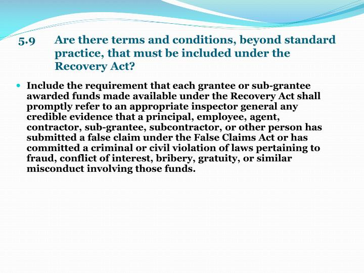 5.9    Are there terms and conditions, beyond standard practice, that must be included under the Recovery Act?