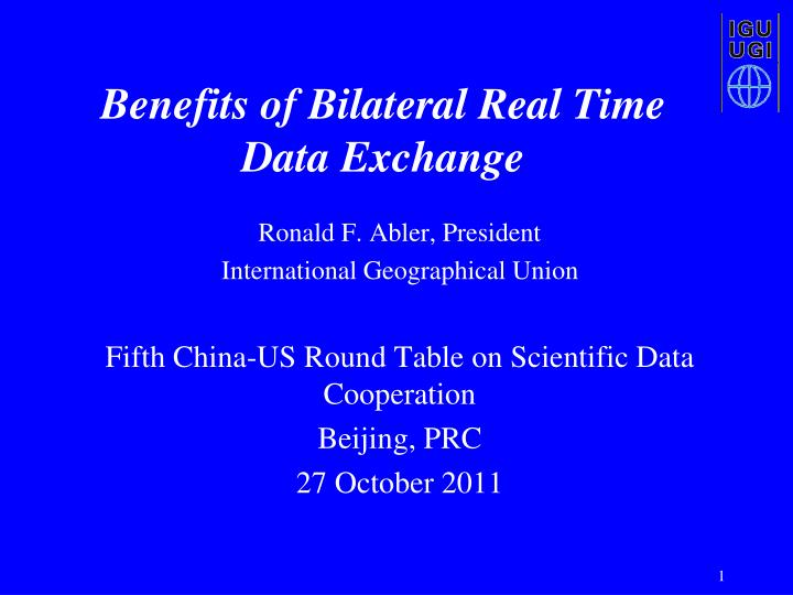 Benefits of Bilateral Real Time