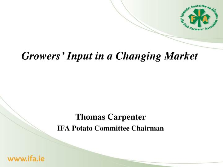 Growers' Input in a Changing Market
