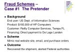 fraud schemes case 1 the pretender