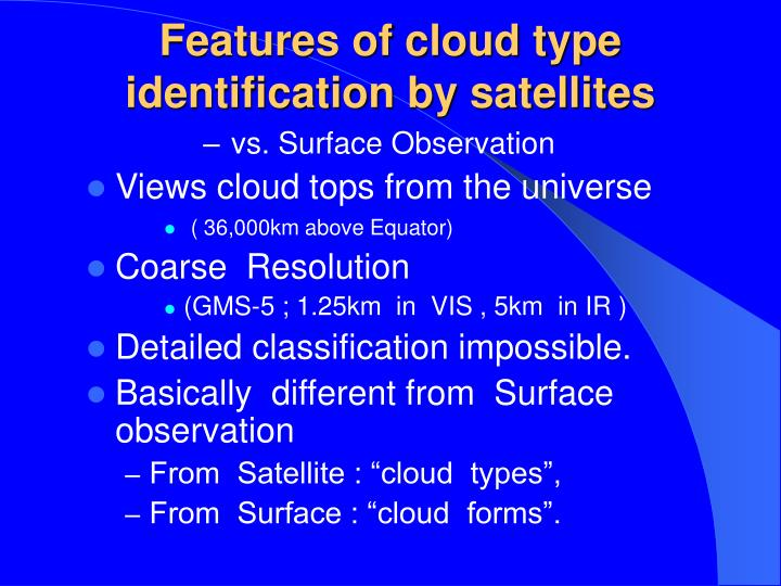 Features of cloud type identification by satellites
