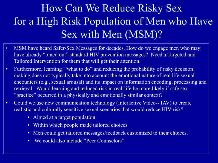 How can we reduce risky sex for a high risk population of men who have sex with men msm