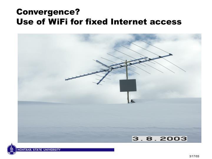 Convergence?