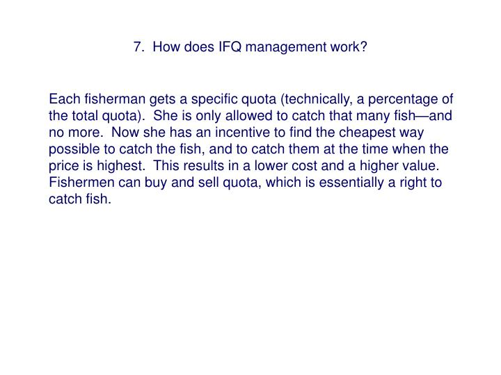 7.  How does IFQ management work?