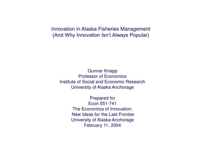 Innovation in alaska fisheries management and why innovation isn t always popular