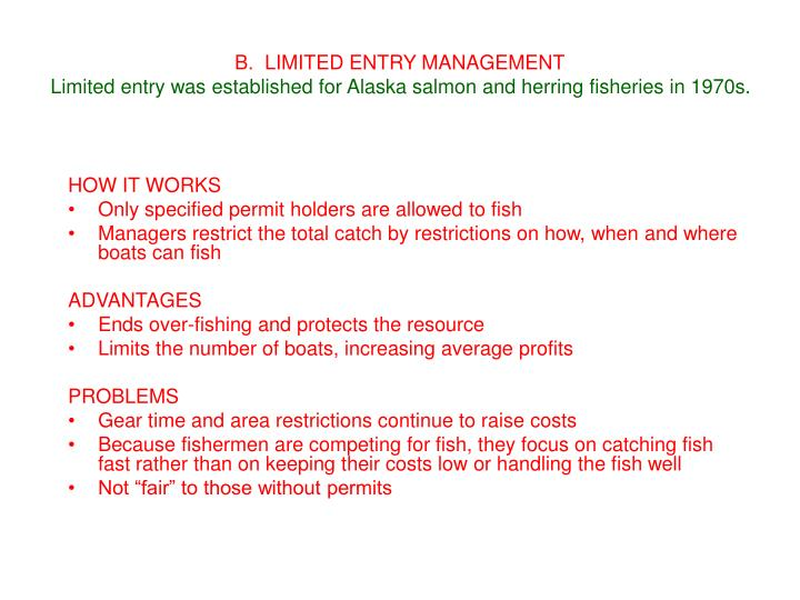 B.  LIMITED ENTRY MANAGEMENT