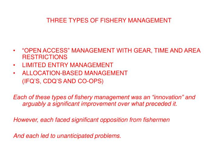 THREE TYPES OF FISHERY MANAGEMENT