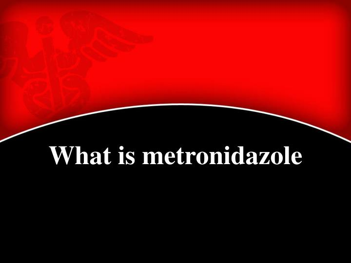 What is metronidazole