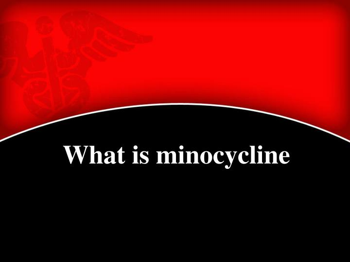What is minocycline