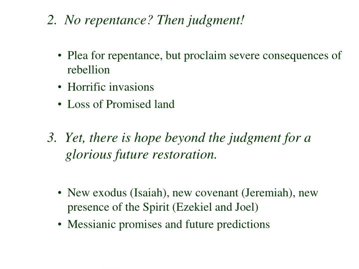2.  No repentance? Then judgment!