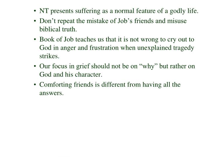 NT presents suffering as a normal feature of a godly life.