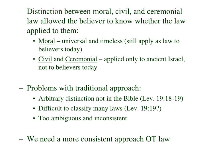 Distinction between moral, civil, and ceremonial law allowed the believer to know whether the law applied to them: