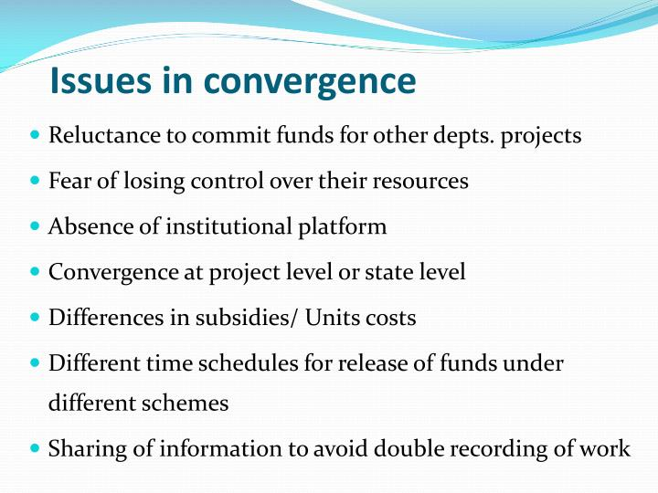 Issues in convergence