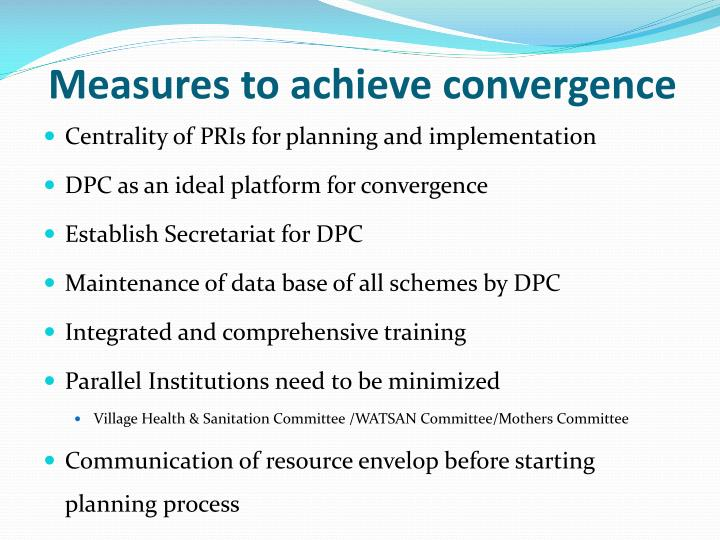 Measures to achieve convergence