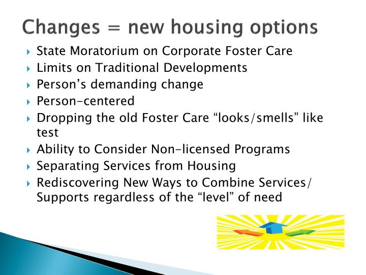 Changes = new housing options
