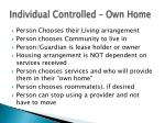 individual controlled own home