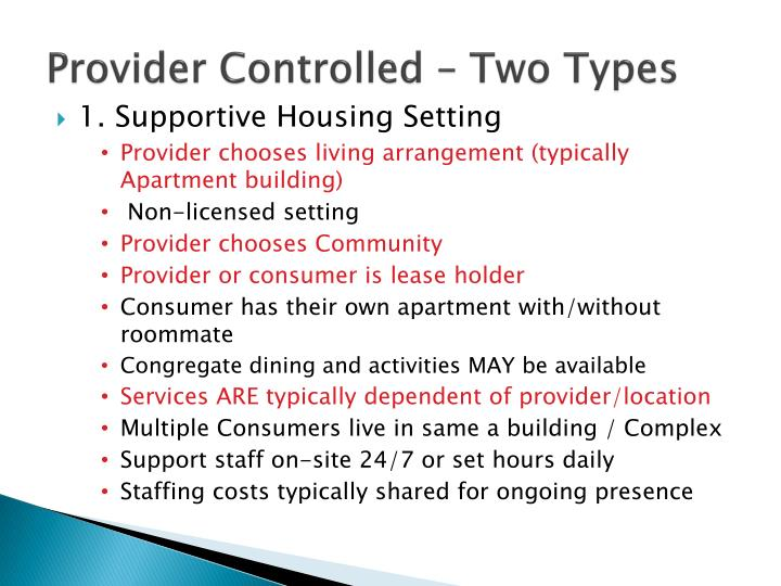 Provider Controlled – Two Types