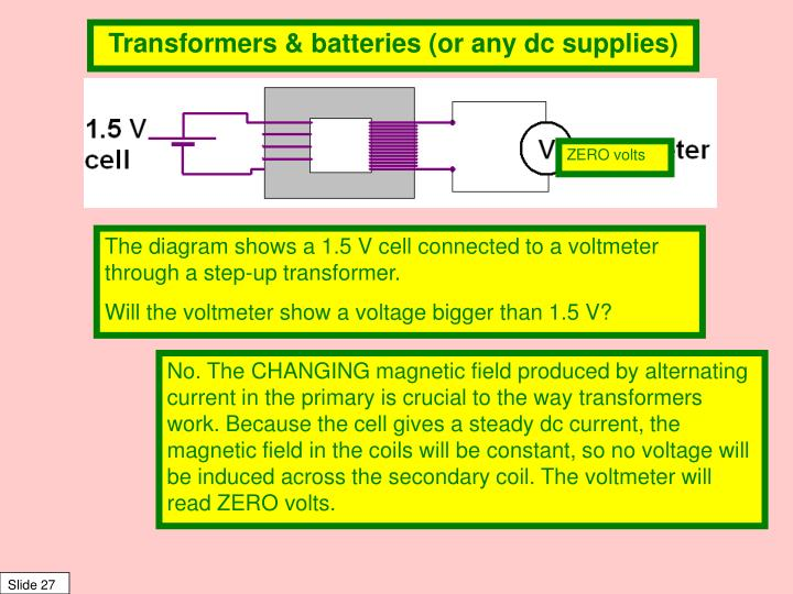 Transformers & batteries (or any dc supplies)