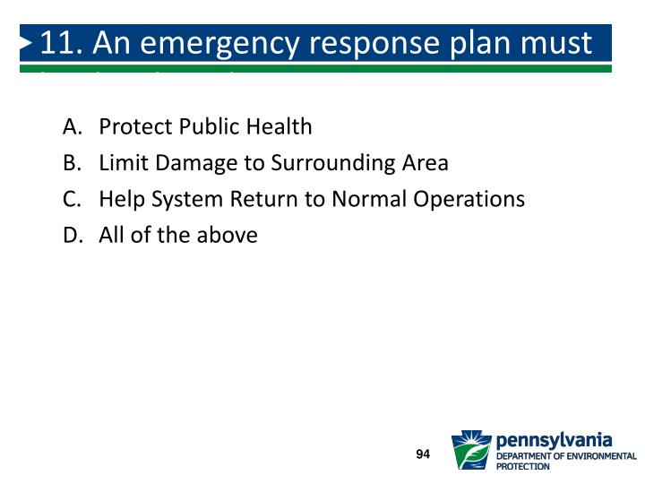 11. An emergency response plan must be developed to:
