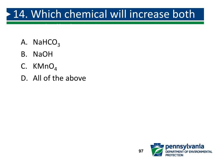14. Which chemical will increase both pH and alkalinity?