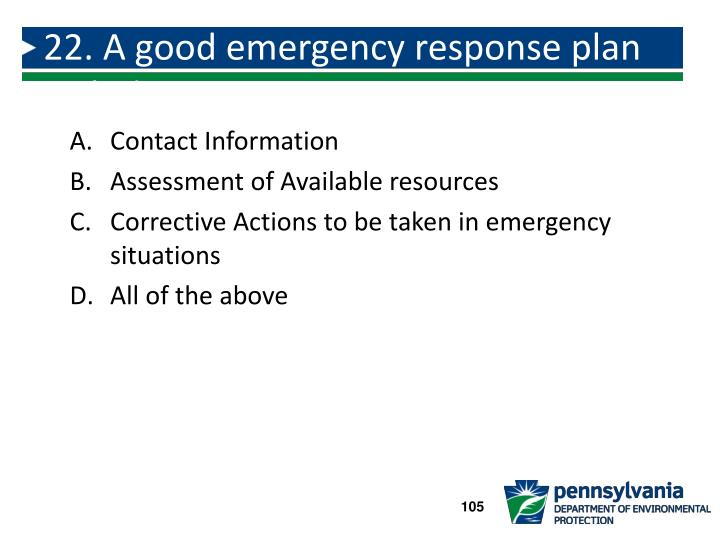 22. A good emergency response plan includes: