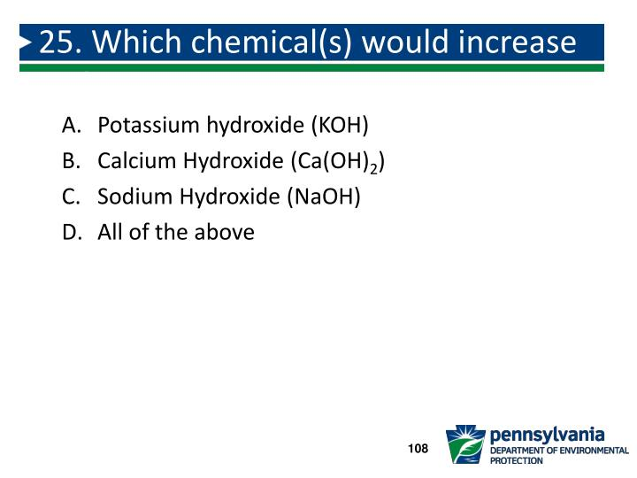 25. Which chemical(s) would increase pH?