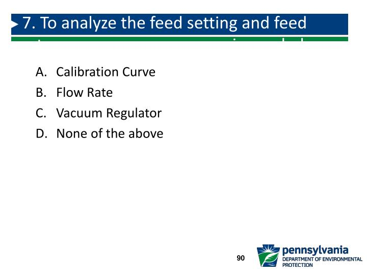 7. To analyze the feed setting and feed rate, a________ _________ is needed.