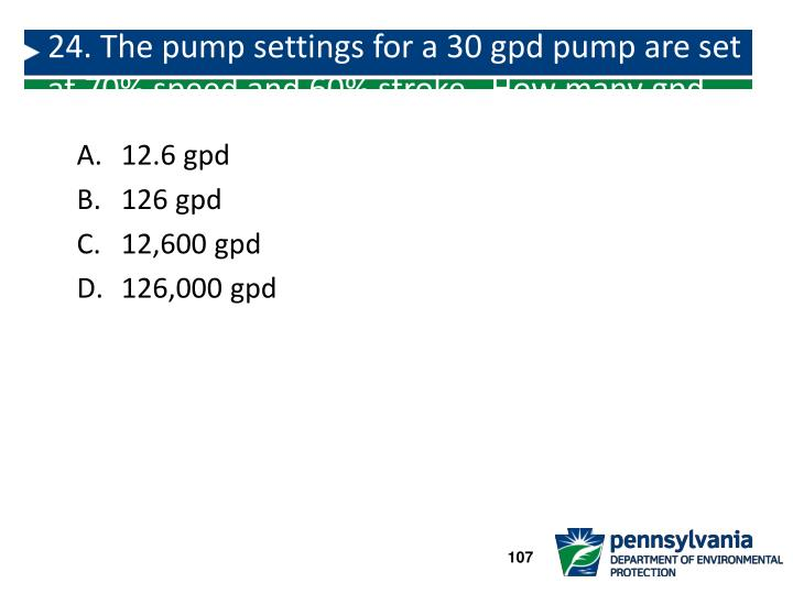24. The pump settings for a 30