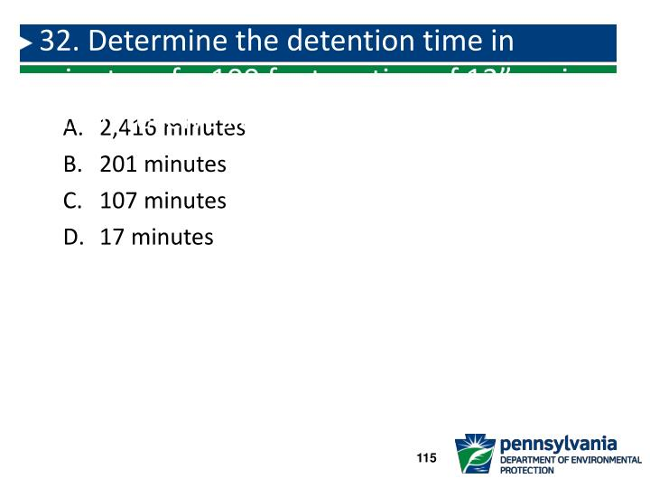 """32. Determine the detention time in minutes of a 100 foot section of 12"""" main which receives a flow of 35"""