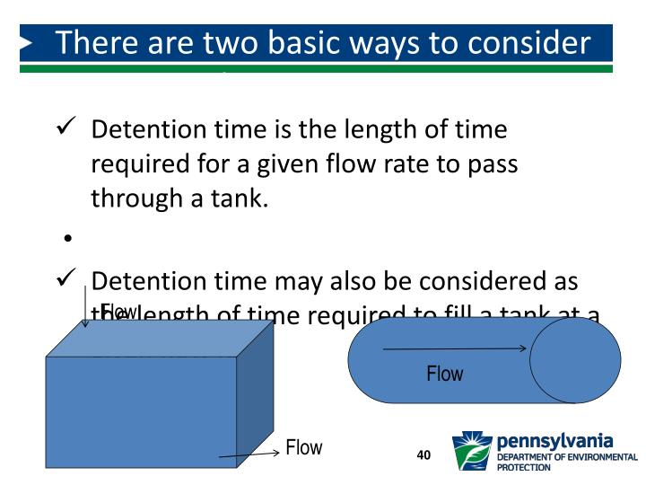 There are two basic ways to consider detention time: