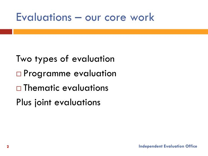 Evaluations – our core work