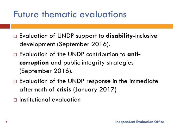 Future thematic evaluations