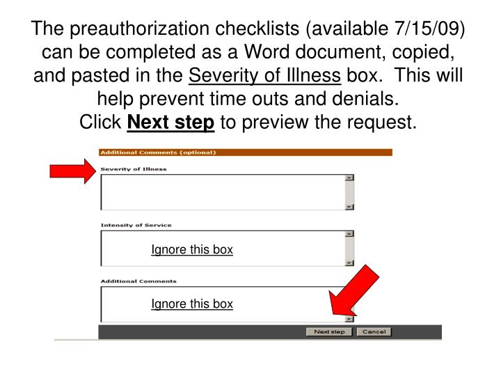 The preauthorization checklists (available 7/15/09) can be completed as a Word document, copied, and pasted in the