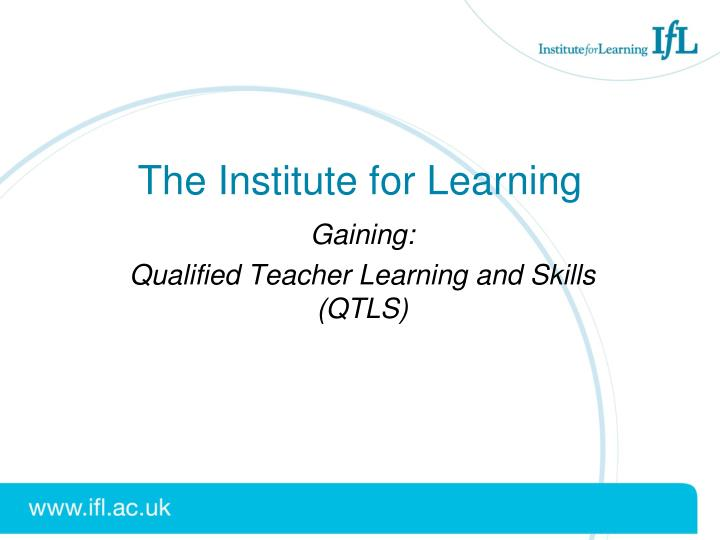 The Institute for Learning