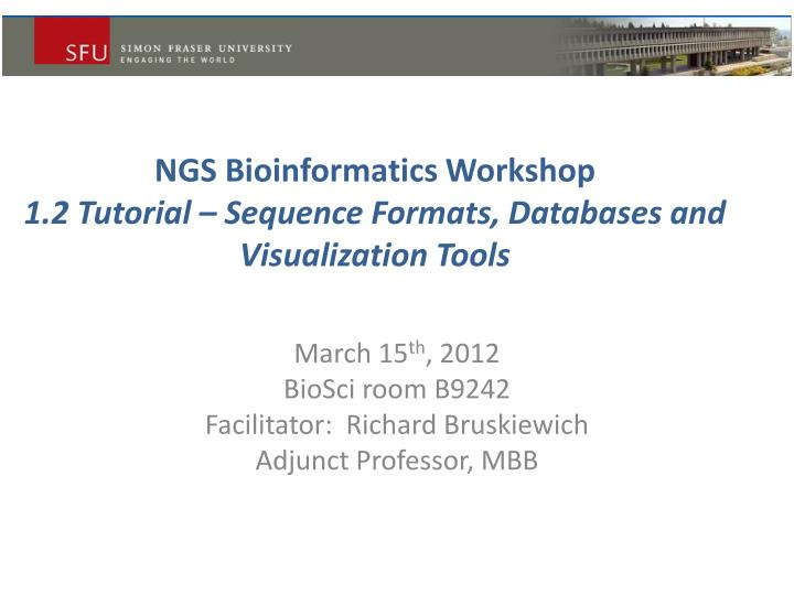 Ngs bioinformatics workshop 1 2 tutorial sequence formats databases and visualization tools