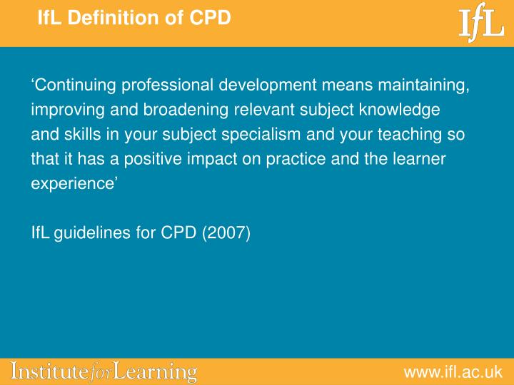 'Continuing professional development means maintaining,