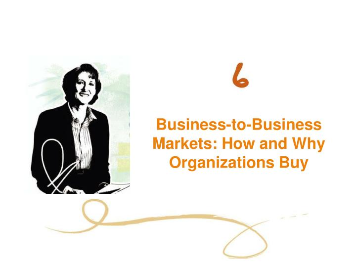 Business-to-Business Markets: How and Why