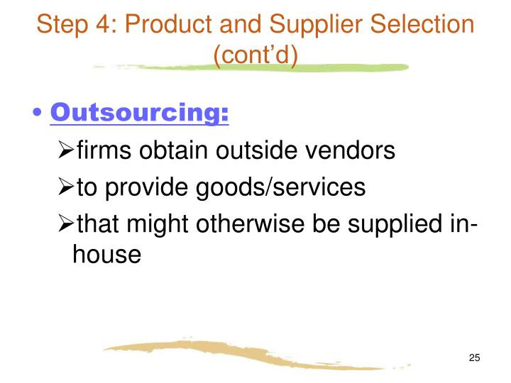 Step 4: Product and Supplier Selection (cont'd)