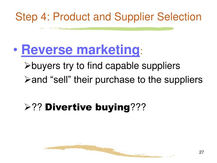 Step 4: Product and Supplier Selection