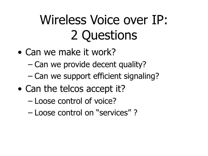 Wireless Voice over IP: