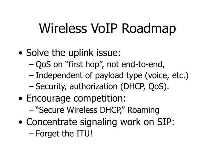 Wireless VoIP Roadmap