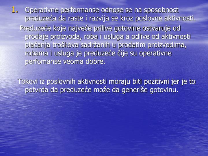 Operativne performanse odnose se na sposobnost preduzeća da raste i razvija se kroz poslovne aktivnosti.