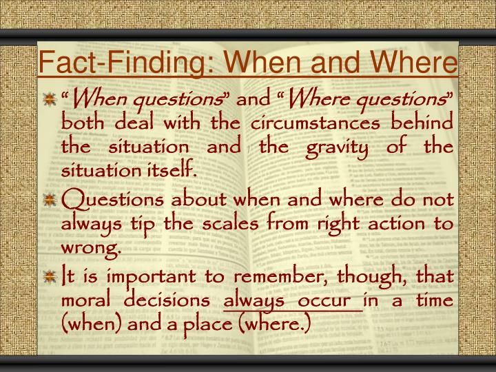 Fact-Finding: When and Where