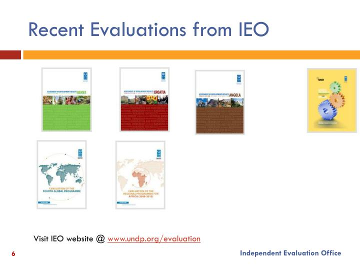 Recent Evaluations from IEO